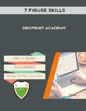 7-Figure-Skills-–-Dropship-Academy