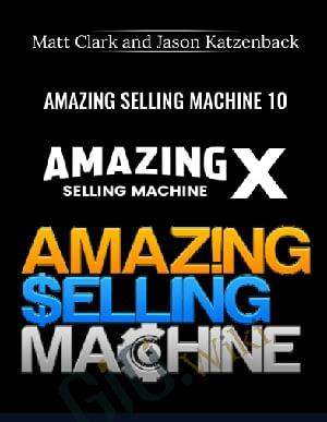 Amazing Selling Machine 10 - Matt Clark and Jason Katzenback
